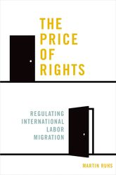The Price of RightsRegulating International Labor Migration