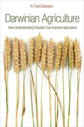 Darwinian AgricultureHow Understanding Evolution Can Improve Agriculture