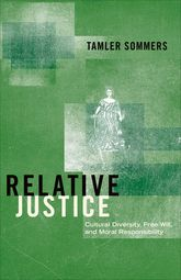 Relative JusticeCultural Diversity, Free Will, and Moral Responsibility