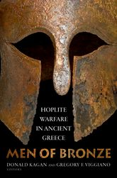 Men of BronzeHoplite Warfare in Ancient Greece