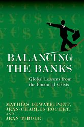 Balancing the BanksGlobal Lessons from the Financial Crisis