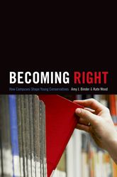 Becoming Right - How Campuses Shape Young Conservatives | Princeton Scholarship Online