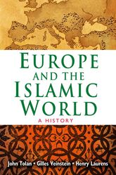 Europe and the Islamic WorldA History
