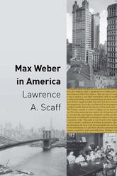 Max Weber in America | Princeton Scholarship Online
