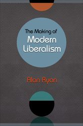 The Making of Modern Liberalism$