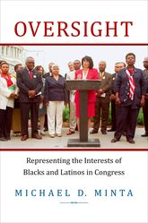 OversightRepresenting the Interests of Blacks and Latinos in Congress$