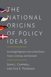 The National Origins of Policy IdeasKnowledge Regimes in the United States, France, Germany, and Denmark