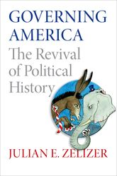 Governing AmericaThe Revival of Political History$