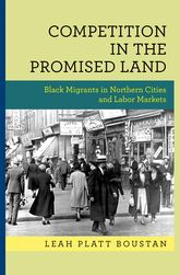 Competition in the Promised LandBlack Migrants in Northern Cities and Labor Markets