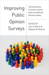 Improving Public Opinion SurveysInterdisciplinary Innovation and the American National Election Studies