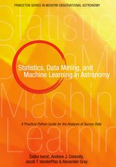 Statistics, Data Mining, and Machine Learning in AstronomyA Practical Python Guide for the Analysis of Survey Data