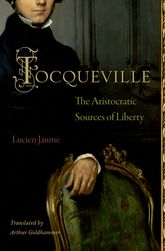 TocquevilleThe Aristocratic Sources of Liberty$