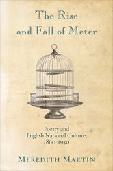 The Rise and Fall of MeterPoetry and English National Culture, 1860--1930$