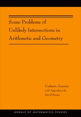 Some Problems of Unlikely Intersections in Arithmetic and Geometry (AM-181)$