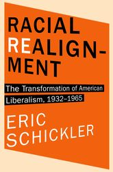 Racial Realignment – The Transformation of American Liberalism, 1932-1965 | Princeton Scholarship Online