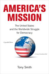 America's MissionThe United States and the Worldwide Struggle for Democracy$