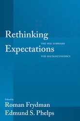 Rethinking ExpectationsThe Way Forward for Macroeconomics$