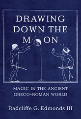 Drawing Down the MoonMagic in the Ancient Greco-Roman World$