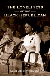 The Loneliness of the Black RepublicanPragmatic Politics and the Pursuit of Power$