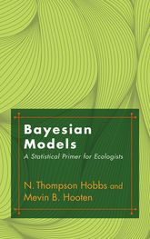 Bayesian ModelsA Statistical Primer for Ecologists
