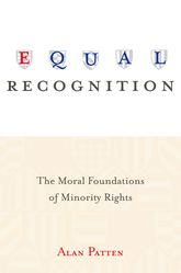 Equal RecognitionThe Moral Foundations of Minority Rights