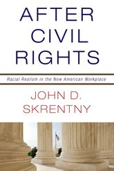 After Civil RightsRacial Realism in the New American Workplace$