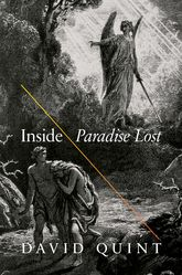 Inside Paradise Lost – Reading the Designs of Milton's Epic | Princeton Scholarship Online