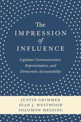 The Impression of InfluenceLegislator Communication, Representation, and Democratic Accountability$