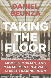 Taking the FloorModels, Morals, and Management in a Wall Street Trading Room