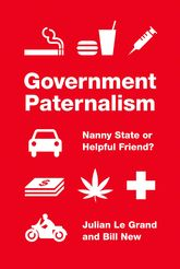 Government Paternalism – Nanny State or Helpful Friend? | Princeton Scholarship Online