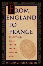 From England to FranceFelony and Exile in the High Middle Ages$
