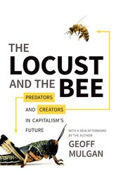The Locust and the Bee – Predators and Creators in Capitalism's Future - Princeton Scholarship Online