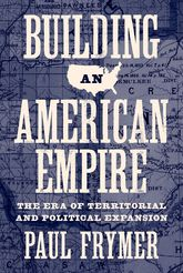 Building an American EmpireThe Era of Territorial and Political Expansion