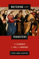 Matching with TransfersThe Economics of Love and Marriage