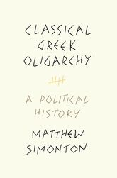 Classical Greek OligarchyA Political History