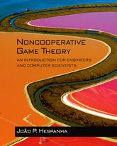 Noncooperative Game Theory – An Introduction for Engineers and Computer Scientists - Princeton Scholarship Online