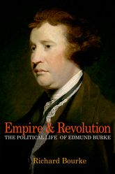Empire and RevolutionThe Political Life of Edmund Burke