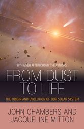 From Dust to LifeThe Origin and Evolution of Our Solar System