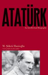 AtatürkAn Intellectual Biography