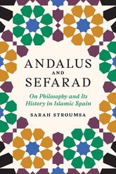 Andalus and SefaradOn Philosophy and Its History in Islamic Spain