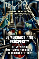 Democracy and ProsperityReinventing Capitalism through a Turbulent Century