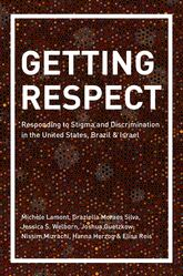 Getting Respect – Responding to Stigma and Discrimination in the United States, Brazil, and Israel - Princeton Scholarship Online