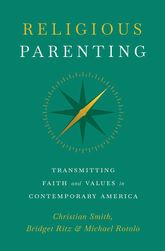 Religious ParentingTransmitting Faith and Values in Contemporary America