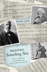 Reaping Something NewAfrican American Transformations of Victorian Literature